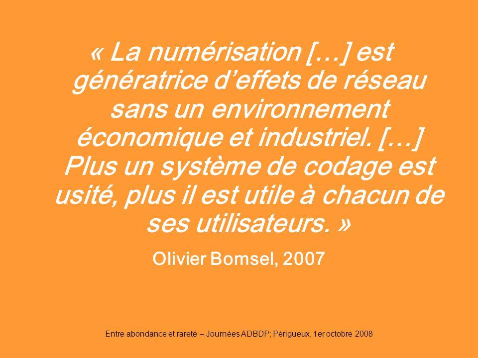 « La numérisation […] est génératrice d'effets de réseau sans un environnement économique et industriel. […] Plus un système de codage est usité, plus il est utile à chacun de ses utilisateurs. »